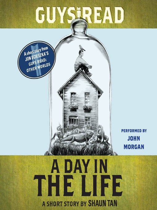Title details for A Day In the Life by Shaun Tan - Available