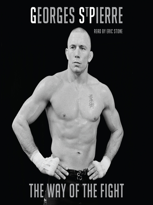 Title details for The Way of the Fight by Georges St-Pierre - Available