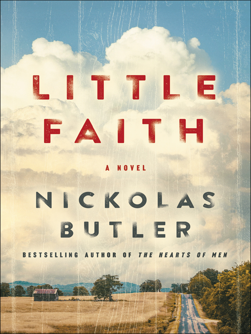 Title details for Little Faith by Nickolas Butler - Wait list