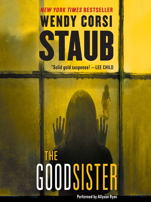 Title details for The Good Sister by Wendy Corsi Staub - Wait list