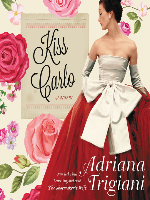 Title details for Kiss Carlo by Adriana Trigiani - Available