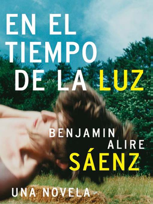 Title details for En el Tiempo de la Luz by Benjamin Alire Saenz - Available