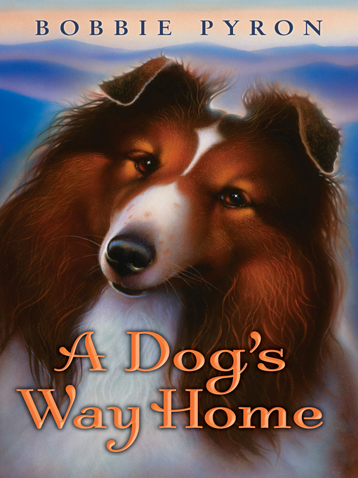 Title details for A Dog's Way Home by Bobbie Pyron - Available