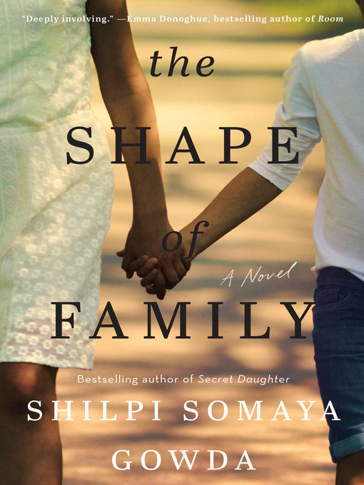 Title details for The Shape of Family by Shilpi Somaya Gowda - Wait list