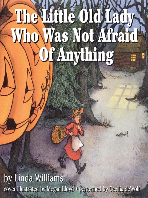 Title details for The Little Old Lady Who Was Not Afraid of Anything by Linda Williams - Available