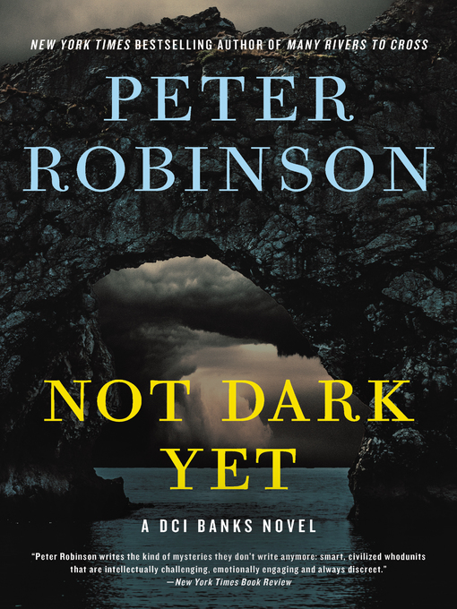 Title details for Not Dark Yet by Peter Robinson - Wait list