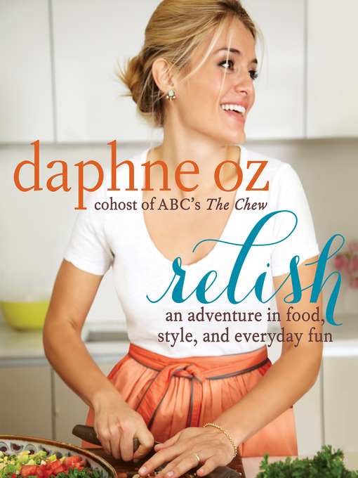 Title details for Relish by Daphne Oz - Available