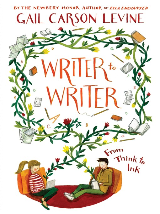Title details for Writer to Writer by Gail Carson Levine - Available