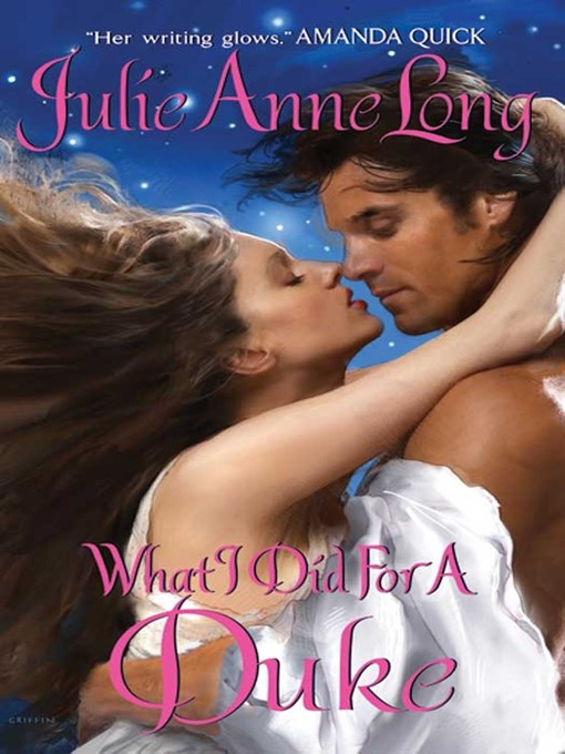 Title details for What I Did For a Duke by Julie Anne Long - Available