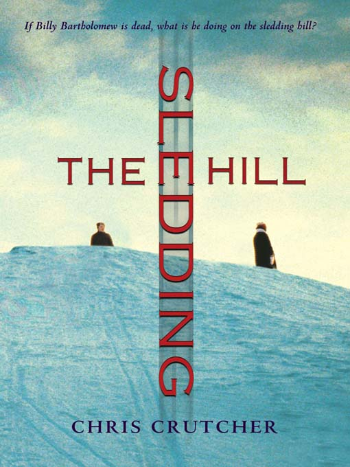 Title details for The Sledding Hill by Chris Crutcher - Available
