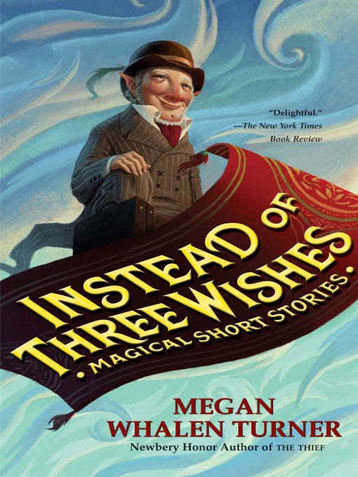 Title details for Instead of Three Wishes by Megan Whalen Turner - Available