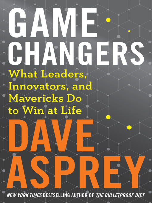 Title details for Game Changers by Dave Asprey - Wait list