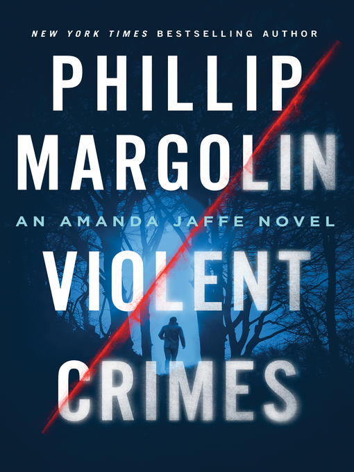 Title details for Violent Crimes by Phillip Margolin - Available