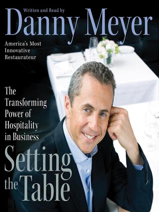 Title details for Setting the Table by Danny Meyer - Available