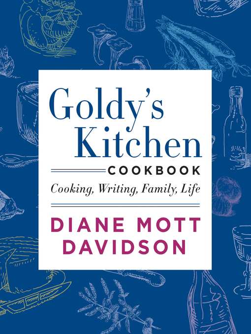 Title details for Goldy's Kitchen Cookbook by Diane Mott Davidson - Available