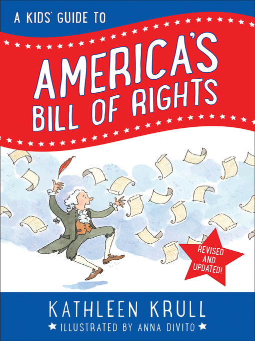 Title details for A Kids' Guide to America's Bill of Rights by Kathleen Krull - Available