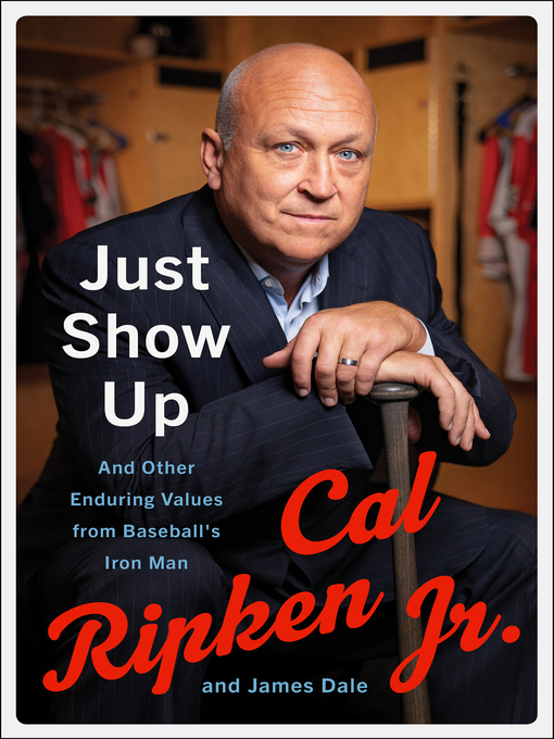 Title details for Just Show Up by Cal Ripken Jr. - Available