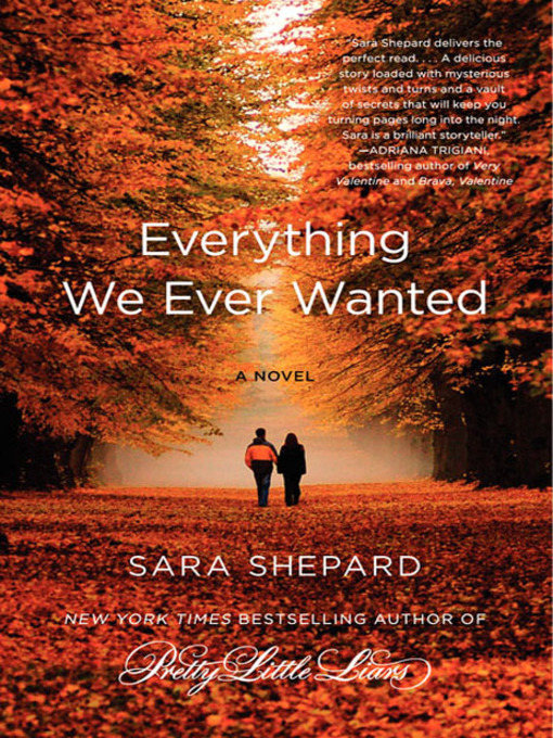Title details for Everything We Ever Wanted by Sara Shepard - Available