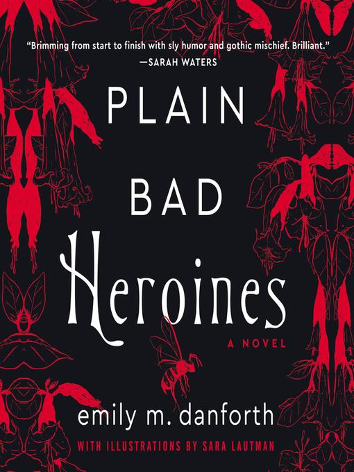 Title details for Plain Bad Heroines by emily m. danforth - Wait list