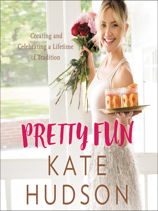Title details for Pretty Fun by Kate Hudson - Available