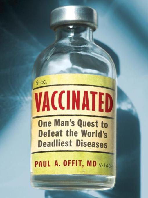 Title details for Vaccinated by Paul A. Offit, M.D. - Wait list