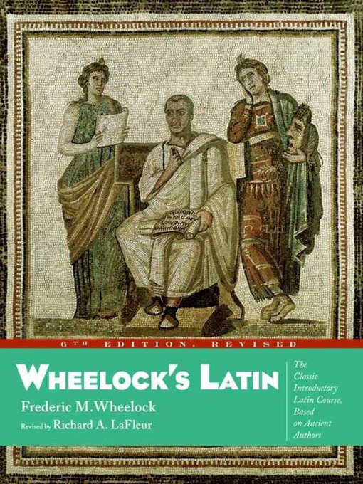 Title details for Wheelock's Latin by Frederic M. Wheelock - Available