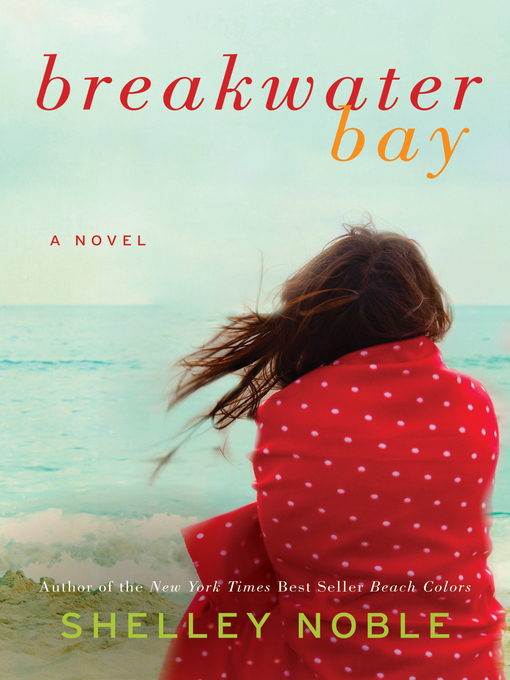 Title details for Breakwater Bay by Shelley Noble - Available