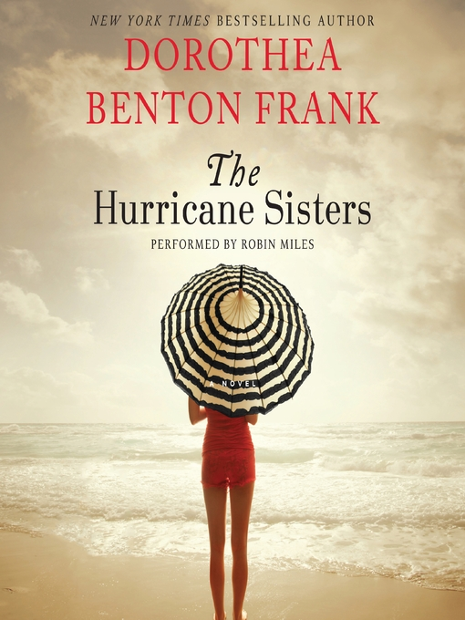 Title details for The Hurricane Sisters by Dorothea Benton Frank - Wait list