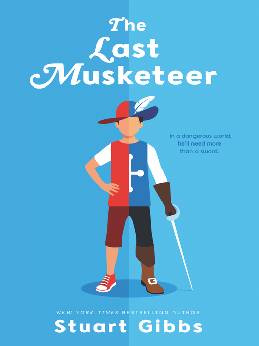 Title details for The Last Musketeer by Stuart Gibbs - Wait list