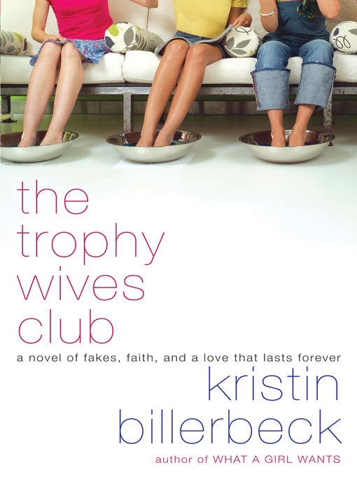 Title details for The Trophy Wives Club by Kristin Billerbeck - Wait list