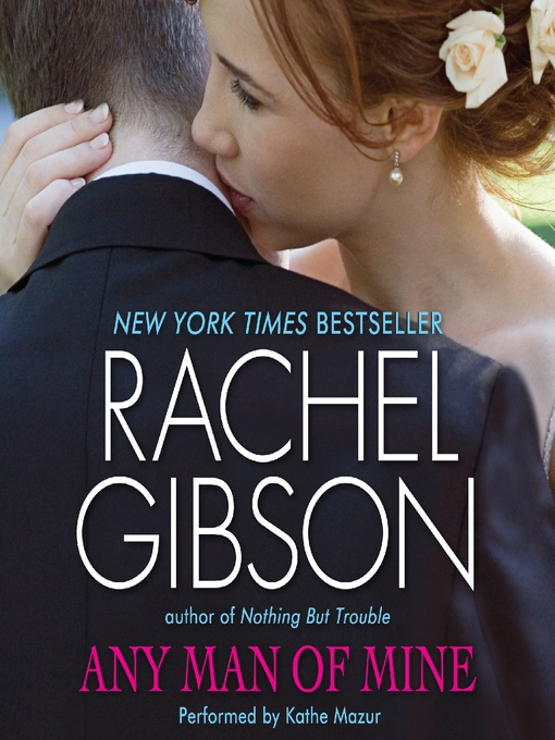 Title details for Any Man of Mine by Rachel Gibson - Available