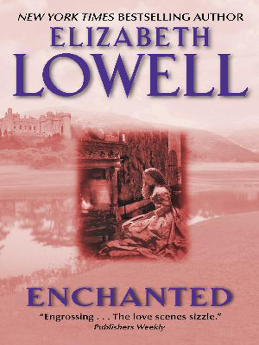 Title details for Enchanted by Elizabeth Lowell - Available