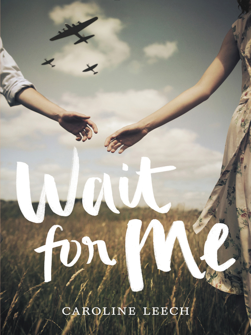 Title details for Wait for Me by Caroline Leech - Wait list