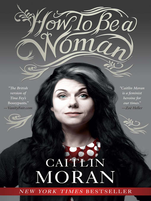 Title details for How to Be a Woman by Caitlin Moran - Available
