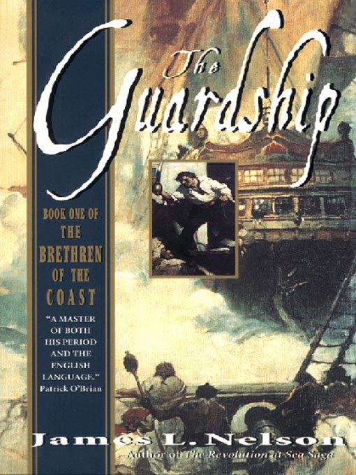 Title details for The Guardship by James L. Nelson - Available