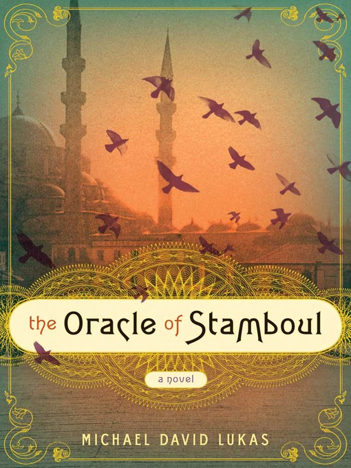 Title details for The Oracle of Stamboul by Michael David Lukas - Available