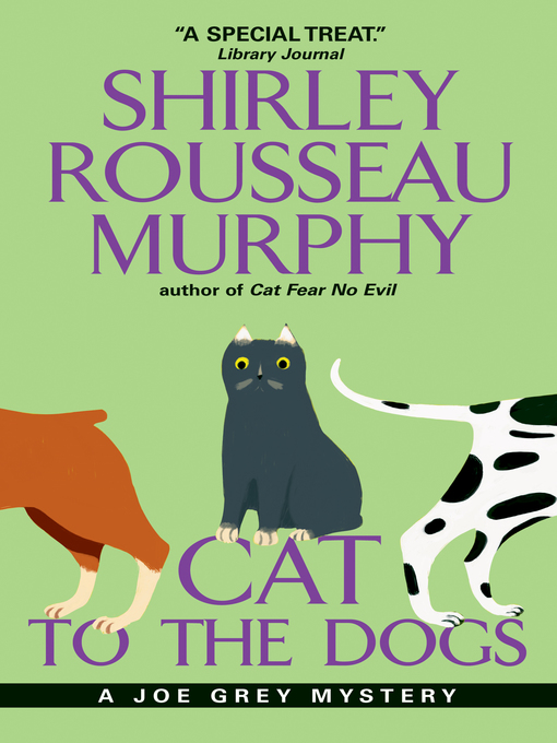 Title details for Cat to the Dogs by Shirley Rousseau Murphy - Available