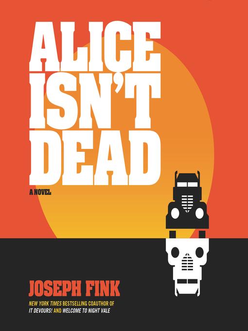 Title details for Alice Isn't Dead by Joseph Fink - Wait list
