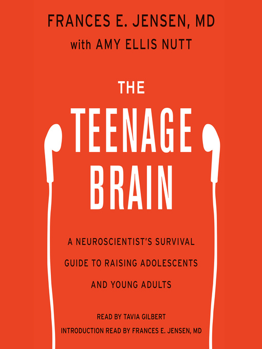 Title details for The Teenage Brain (Enchanced) by Frances E. Jensen - Wait list