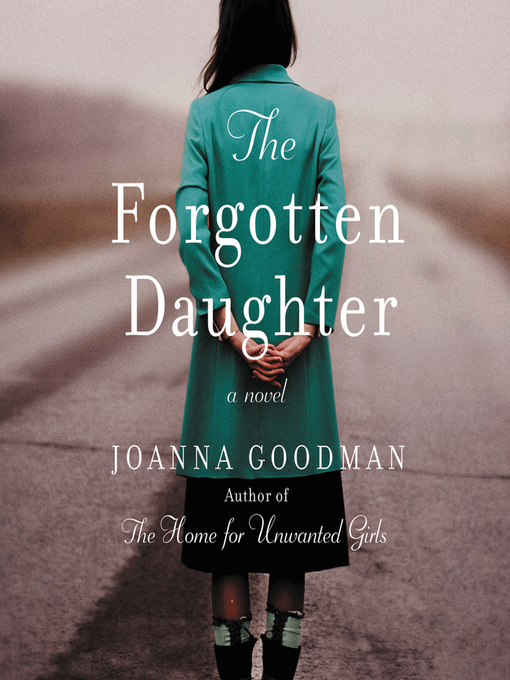 Title details for The Forgotten Daughter by Joanna Goodman - Wait list