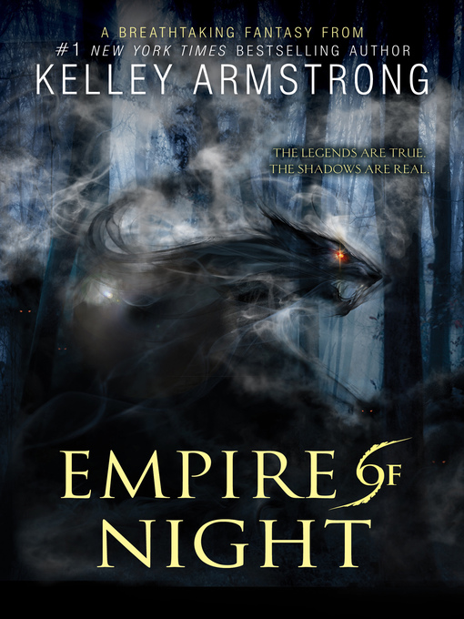Title details for Empire of Night by Kelley Armstrong - Available