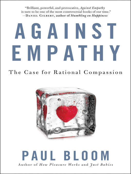 Title details for Against Empathy by Paul Bloom - Wait list