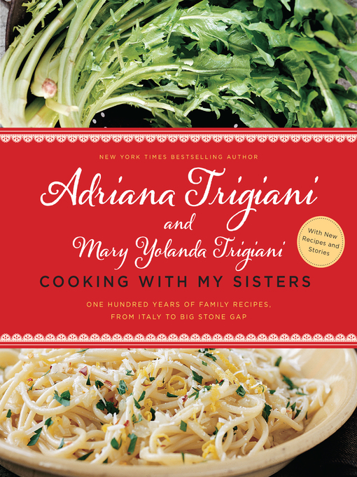 Title details for Cooking with My Sisters by Adriana Trigiani - Available