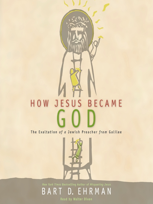 Title details for How Jesus Became God by Bart D. Ehrman - Available