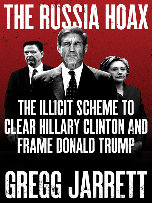 Title details for The Russia Hoax by Gregg Jarrett - Available