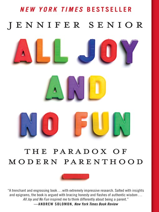 Title details for All Joy and No Fun by Jennifer Senior - Wait list