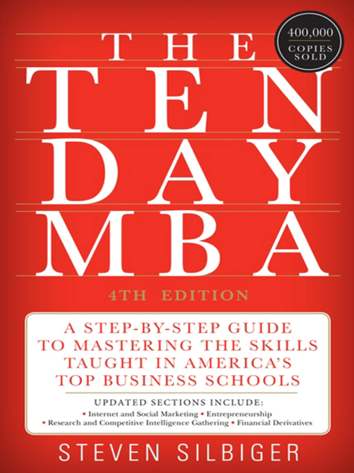 Title details for The Ten-Day MBA 4th Ed. by Steven A. Silbiger - Available