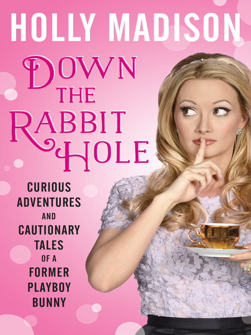 Title details for Down the Rabbit Hole by Holly Madison - Wait list