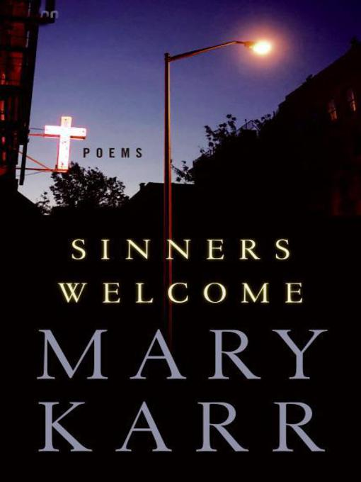 Title details for Sinners Welcome by Mary Karr - Wait list