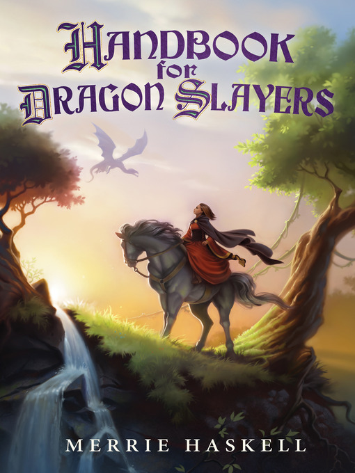 Title details for Handbook for Dragon Slayers by Merrie Haskell - Wait list